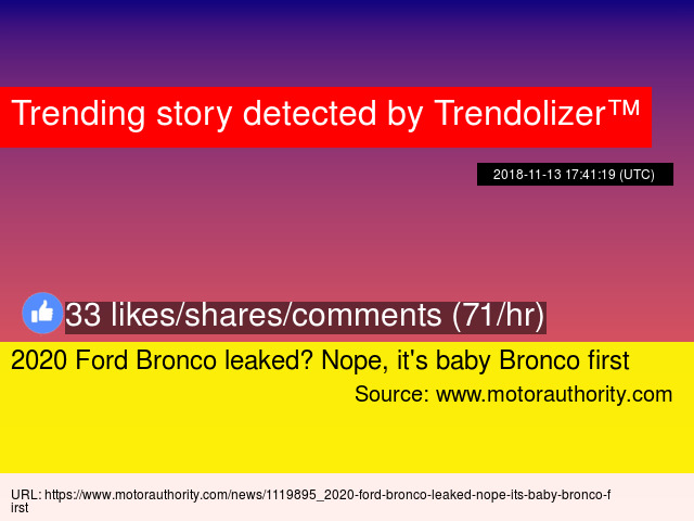 2020 Ford Bronco Leaked Nope It S Baby Bronco First