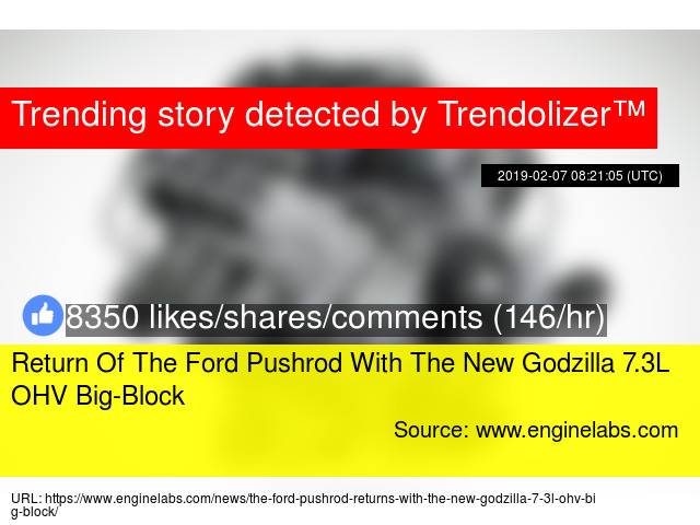 Return Of The Ford Pushrod With The New Godzilla 7 3L OHV