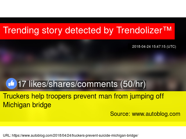 Truckers help troopers prevent man from jumping off Michigan bridge