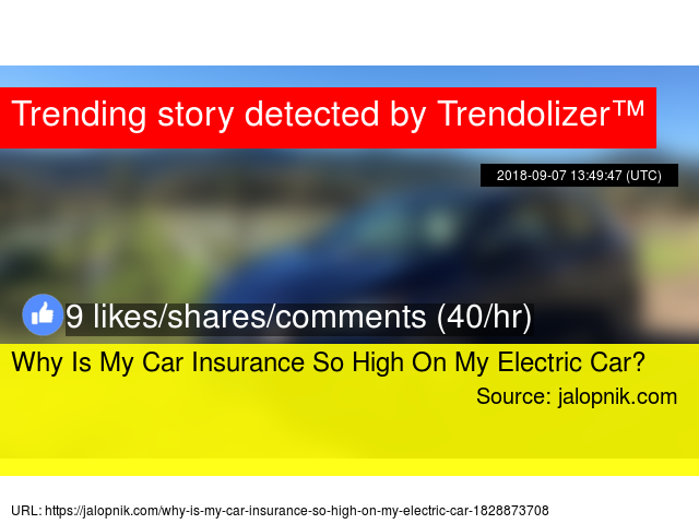 Why Is My Insurance So High >> Why Is My Car Insurance So High On My Electric Car